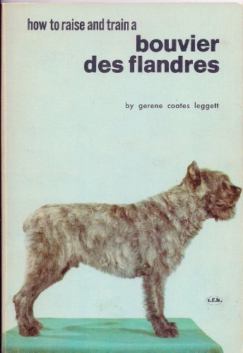 9780876662526: How to Raise and Train a Bouvier des Flandres