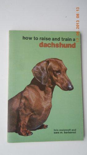 9780876662762: Dachshund (How to Raise & Train)
