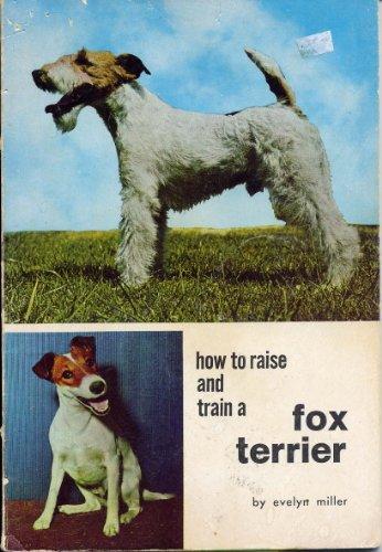 9780876662946: Fox Terriers (How to Raise & Train)