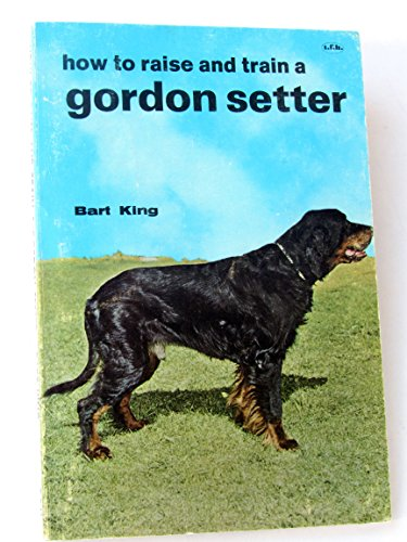 9780876663073: Gordon Setter (How to Raise & Train S.)