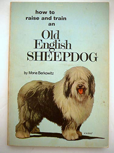 How to raise an old english sheepdog.: BERKOWITZ Mona