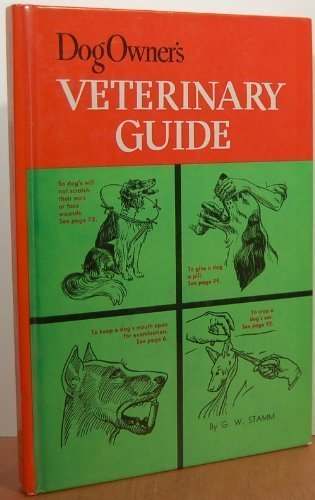 Dog Owner's Veterinary Guide: G. W. Stamm