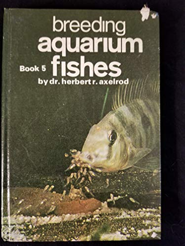 9780876664698: Breeding Aquarium Fishes: Bk. 5