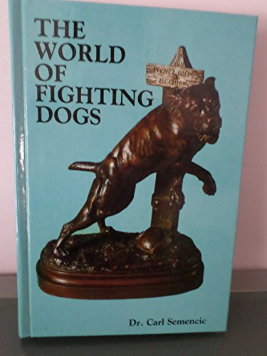 9780876665664: World of Fighting Dogs