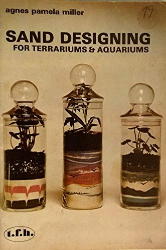 Sand Designing for Terrariums and Aquariums: Miller, Agnes Pamela
