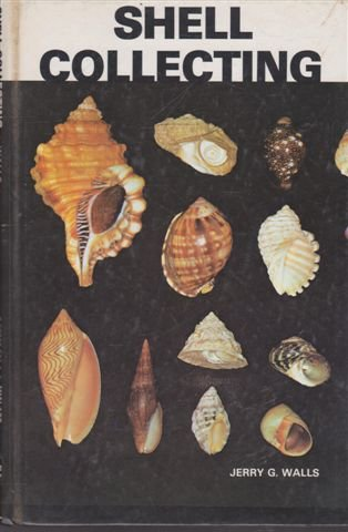 Shell Collecting: Walls, Jerry G.