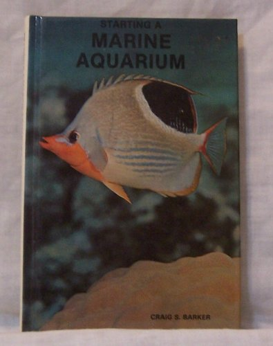 9780876667514: Starting a Marine Aquarium
