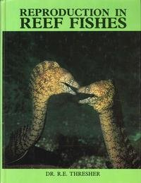 Reproduction in Reef Fishes: Thresher, Doctor R. E.