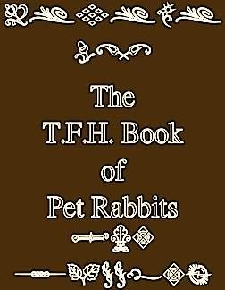 The T.F.H. Book of Pet Rabbits (0876668155) by Bob Bennett