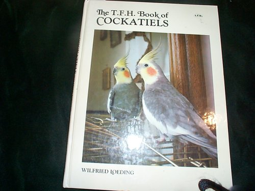 THE T.F.H. BOOK OF COCKATIELS