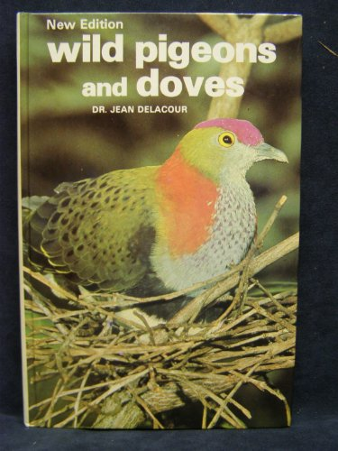 Wild Pigeons and Doves: Jean Delacour Dr.