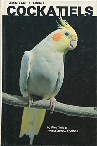 9780876669815: Taming and Training Cockatiels