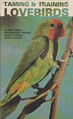 9780876669884: Taming and Training Lovebirds