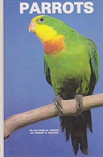 Parrots: Vriends, Matthew M & Axelrod, Herbert R