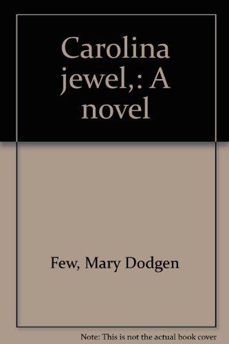 Carolina Jewel: Few, Mary Dodgen
