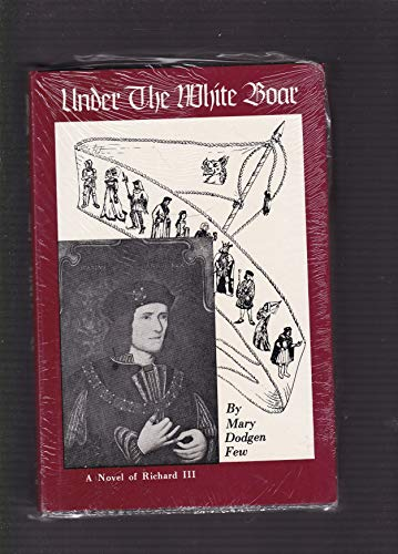 Under the White Boar: Few, Mary D.