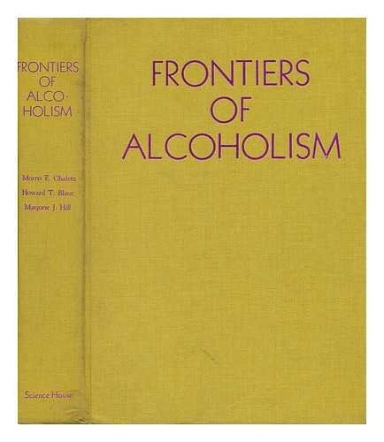 Frontiers of Alcoholism: Morris E. Chafetz