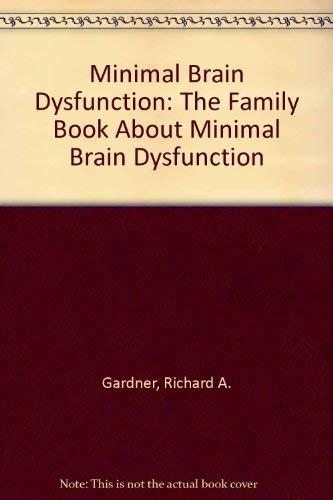 Minimal Brain Dysfunction : The Family Book: Richard A. Gardner