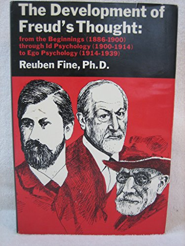 9780876680858: The Development of Freud's Thought: From the Beginnings (1886-1900)- Through Id Psychology (1900-1914) to Ego Psychology (1914-1939)