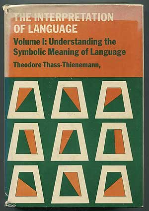 The Interpretation of Language, 2 vols.--Volume I: Understanding the Symbolic Meaning of Language &...