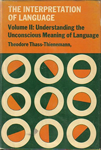 9780876680889: Understanding the Unconscious Meaning of Language (The Interpretation of Language, Vol. II)