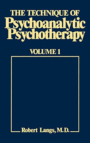 9780876681046: The Technique of Psychoanalytic Psychotherapy, Vol. 1: Initial Contact, Theoretical Framework, Understanding the Patient's Communications, The Therapist's Interventions