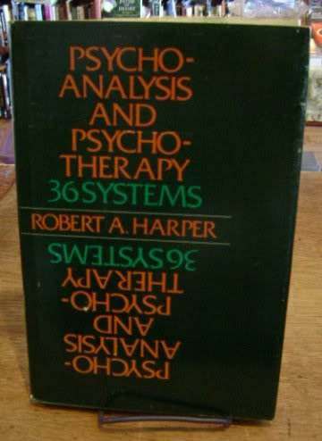 Psychoanalysis and Psychotherapy : 36 Systems: Robert A. Harper