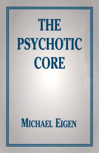 9780876681534: The Psychotic Core