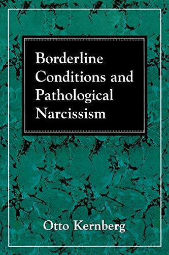 Borderline Conditions and Pathological Narcissism (The Master Work Series) (0876681771) by Otto F. Kernberg