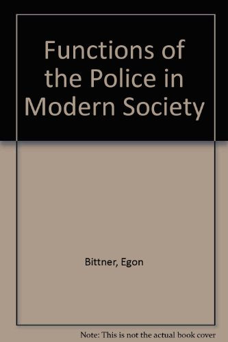Functions of the Police in Modern Society: Bittner, Egon