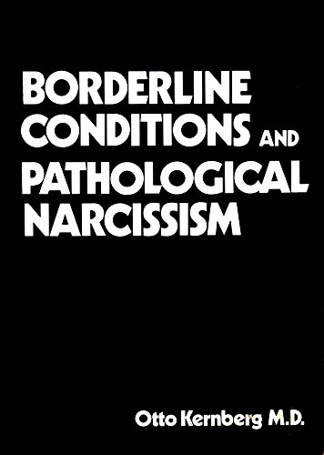 9780876682050: Borderline Conditions and Pathological Narcissism (Classical psychoanalysis and its applications)