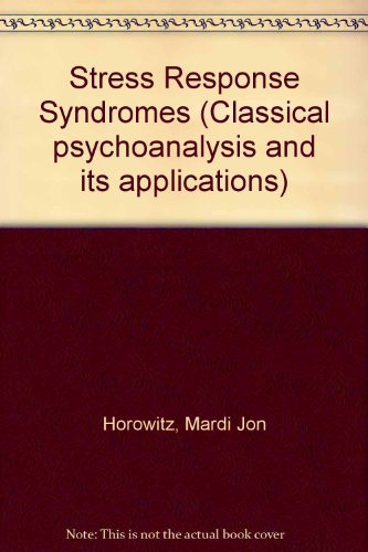 9780876682159: Stress Response Syndromes (Classical psychoanalysis and its applications)