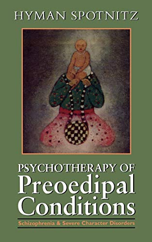 9780876682425: Psychotherapy of the Preoedipal Conditions