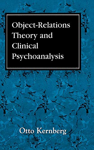 9780876682470: Object Relations Theory and Clinical Psychoanalysis (Classical psychoanalysis and its applications)