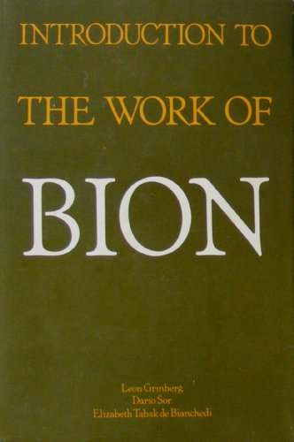 Introduction to the Work of Bion (Classical: Leon Grinberg, Dario