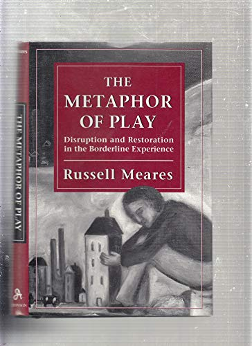 9780876682753: The Metaphor of Play: Disruption and Restoration in the Borderline Experience