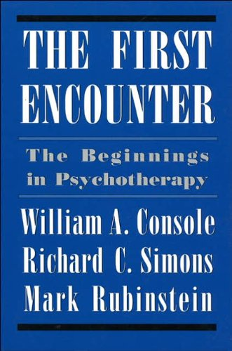 9780876682814: First Encounter: Beginnings of Psychotherapy (Classical psychoanalysis and its applications)