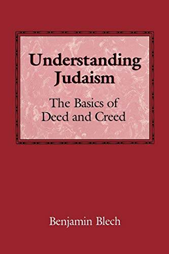 9780876682913: Understanding Judaism: The Basics of Deed and Creed