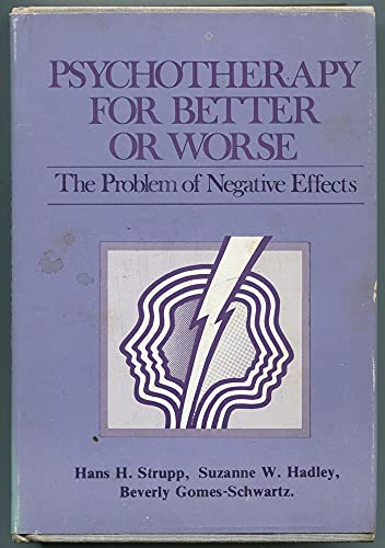 9780876683064: Psychotherapy for Better or Worse: The Problem of Negative Effects