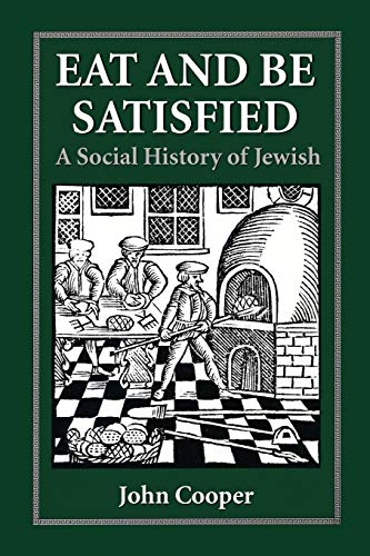 9780876683163: Eat and Be Satisfied: A Social History of Jewish Food