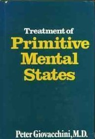 9780876683477: Treatment of Primitive Mental States (Master Work Series) (Treatment of Primitive Mental St CL)