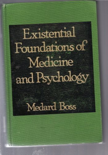 9780876683613: Existential Foundations of Medicine and Psychology