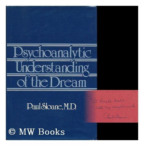 Psychoanalytic Understanding of the Dream (Psychoanalytic Understanding Drea C): Sloane, Paul
