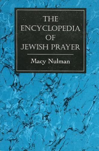 9780876683705: The Encyclopedia of Jewish Prayer: Ashkenazic and Sephardic Rites (English and Hebrew Edition)