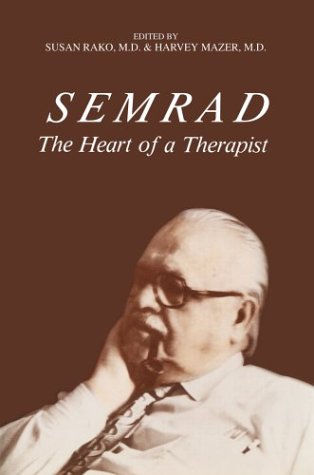 9780876683828: Semrad: Heart of a Therapist