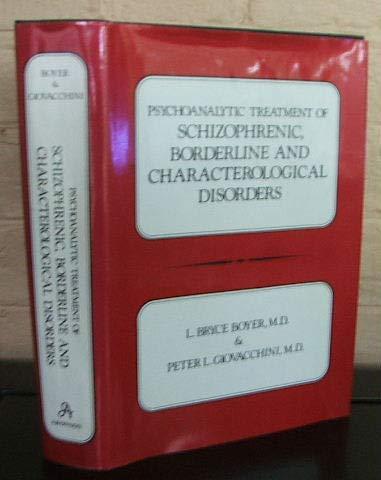 9780876684085: Psychoanalytic Treatment of Schizophrenic, Borderline and Characterological Disorders (Psychoanalytic Treat Schiz Bord CL)