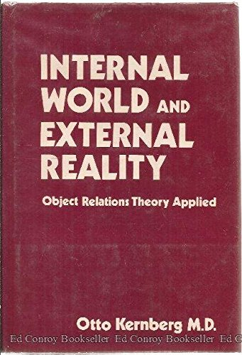 Internal World and External Reality: Object Relations Theory Applied (0876684118) by Otto F. Kernberg