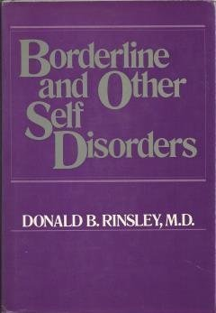Borderline and Other Self Disorders: Rinsley, Donald B.