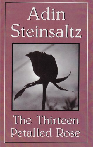 9780876684504: The Thirteen Petalled Rose: Discourse on the Essence of Jewish Existence and Belief