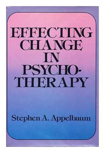 9780876684528: Effecting Change in Psychotherapy